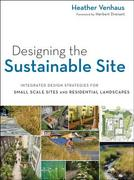 Designing the Sustainable Site 1st Edition 9781118183410 111818341X