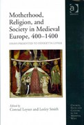 Motherhood, Religion, and Society in Medieval Europe, 4001400 1st Edition 9781317093978 1317093976