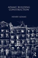 Adams' Building Construction 1st Edition 9781317742913 1317742915