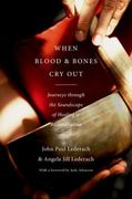 When Blood and Bones Cry Out 0 9780199837106 0199837104