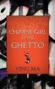 Chinese Girl in the Ghetto 1st Edition 9781460970454 1460970454