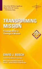 Transforming Mission: Paradigm Shifts in Theology of Mission 20th Edition 9781570759482 1570759480