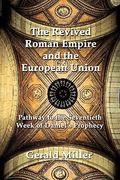 The Revived Roman Empire and the European Union 0 9781456039028 1456039024
