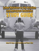 Labor Relations in the Aviation and Aerospace Industries 1st Edition 9780809330447 080933044X
