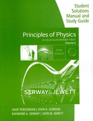 Student Solutions Manual with Study Guide for Serway/Jewett's Principles of Physics: A Calculus-Based Text, Volume 2 5th edition 9781133110750 1133110754