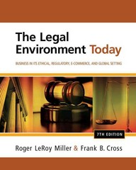 Study Guide for Miller/Cross' The Legal Environment Today: Business In Its Ethical, Regulatory, E-Commerce, and Global Setting 7th edition 9781133188698 1133188699