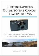 Photographer's Guide to the Canon PowerShot S95 0 9780964987562 0964987562