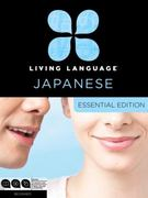 Living Language Japanese, Essential Edition 1st Edition 9780307478641 0307478645
