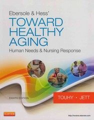 Ebersole & Hess' Toward Healthy Aging 9th Edition 9780323321396 0323321399