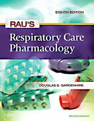 Rau's Respiratory Care Pharmacology 8th Edition 9780323075282 0323075282
