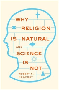 Why Religion is Natural and Science is Not 1st Edition 9780199827268 0199827265