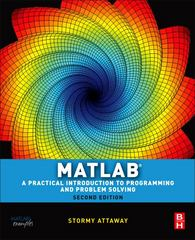 Matlab: A Practical Introduction to Programming and Problem Solving 2nd edition 9780123850812 0123850819