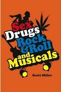 Sex, Drugs, Rock and Roll, and Musicals 0 9781555537432 155553743X