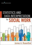 Statistics and Data Interpretation for Social Work 1st Edition 9780826107206 0826107206