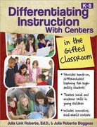 Differentiating Instruction with Centers in the Gifted Classroom 1st Edition 9781593638399 1593638396