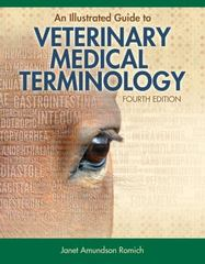 Illustrated Guide to Veterinary Medical Terminology 4th Edition 9781133125761 113312576X