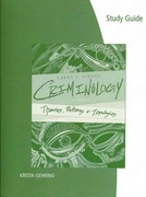 Study Guide for Siegel's Criminology: Theories, Patterns, and Typologies, 11th 11th Edition 9781133307600 1133307604