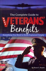 The Complete Guide to Veterans' Benefits 1st Edition 9781601387028 1601387024
