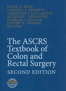 The ASCRS Textbook of Colon and Rectal Surgery 2nd edition 9781441915818 1441915818