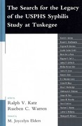 The Search for the Legacy of the USPHS Syphilis Study at Tuskegee 0 9780739147276 0739147277