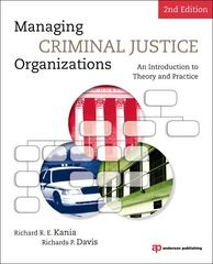 Managing Criminal Justice Organizations 2nd Edition 9781437734898 1437734898