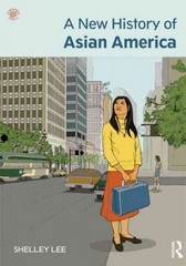 A New History of Asian America 1st Edition 9780415879545 041587954X