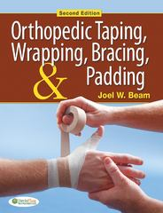 Orthopedic Taping, Wrapping, Bracing, and Padding 2nd Edition 9780803625587 0803625588