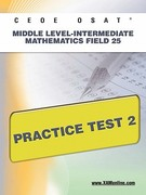 CEOE OSAT Middle Level-Intermediate Mathematics Field 25 Practice Test 2 1st Edition 9781607872504 1607872501