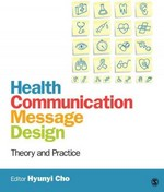 Health Communication Message Design 1st Edition 9781412986557 1412986559