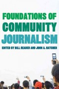 Foundations of Community Journalism 1st Edition 9781412974660 1412974666