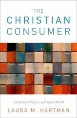 The Christian Consumer 1st Edition 9780199746422 0199746427