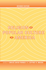 Religion and Popular Culture in America 1st Edition 9780520932579 0520932579