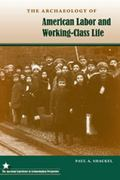 The Archaeology of American Labor and Working-Class Life 1st Edition 9780813038025 0813038022