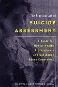 The Practical Art of Suicide Assessment 1st Edition 9780615455648 0615455646