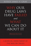 Why Our Drug Laws Have Failed and What We Can Do About It 2nd Edition 9781439908006 1439908001