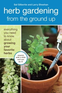 Herb Gardening from the Ground Up 0 9781607740292 160774029X