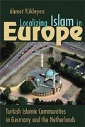 Localizing Islam in Europe 1st Edition 9780815632627 0815632622