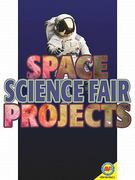 Space Science Fair Projects 0 9781616906535 1616906537
