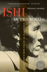 Ishi in Two Worlds 50th Edition 9780520271470 0520271475