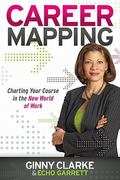 Career Mapping 1st Edition 9781600379901 1600379907