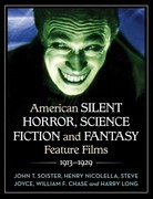 American Silent Horror, Science Fiction and Fantasy Feature Films, 1913-1929 0 9780786435814 078643581X