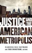 Justice and the American Metropolis 1st Edition 9780816676132 0816676135
