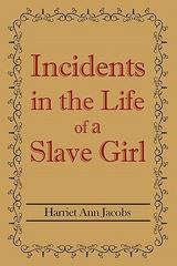 Incidents in the Life of a Slave Girl 1st Edition 9781613820124 1613820127