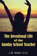 The Devotional Life of the Sunday School Teacher 0 9781612031606 1612031609