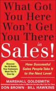 What Got You Here Won't Get You There in Sales:  How Successful Salespeople Take it to the Next Level 1st Edition 9780071774468 0071774467