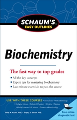Schaum's Easy Outline of Biochemistry, Revised Edition 1st edition 9780071779685 007177968X