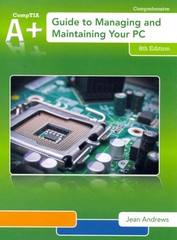 A+ Guide to Managing & Maintaining Your PC (with Printed Access Card) 8th Edition 9781133135081 1133135080