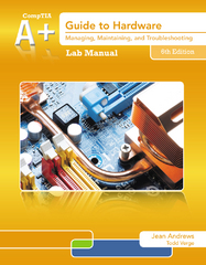 Lab Manual for Andrews' A+ Guide to Hardware 6th Edition 9781133135142 1133135145