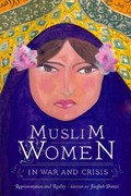 Muslim Women in War and Crisis 1st Edition 9780292728844 0292728840