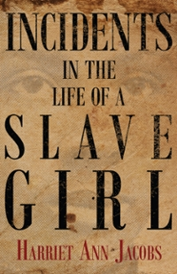 Incidents In The Life Of A Slave Girl 1st Edition 9781446548790 1446548791